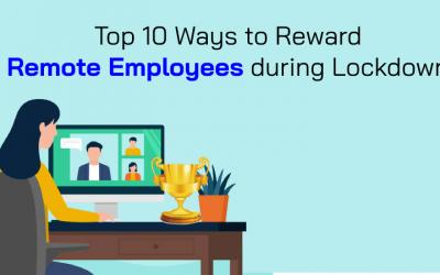 Top 10 Ways To Reward Remote Employees During Lockdown